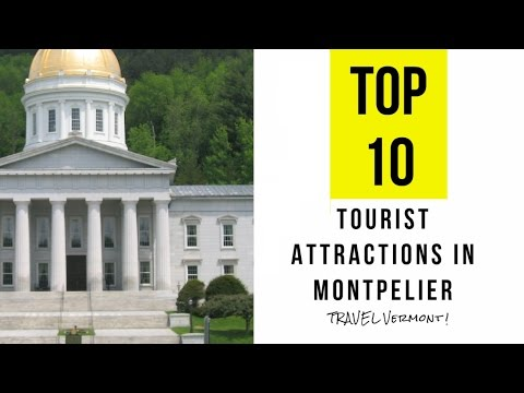 Top 10. Best Tourist Attractions in Montpelier - Vermont