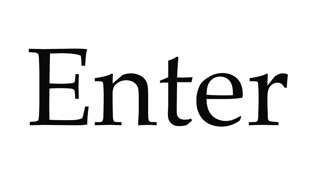 How to Pronounce Enter