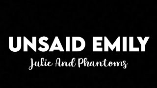 Download (1 HOUR) Julie And The Phantoms - Unsaid Emily