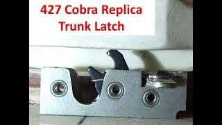 427 Cobra Replica - Streetbeasts 1966 Kit Car Installing the Trunk Latch
