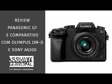Review Panasonic G7 e comparativo com câmeras similares