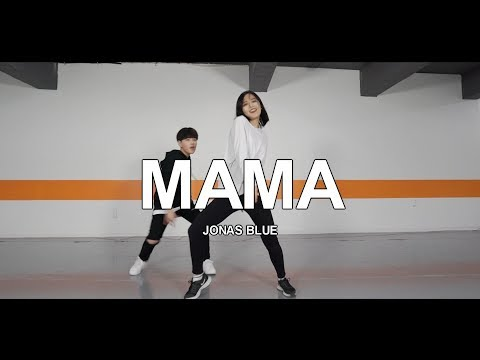 MAMA - JONAS BLUE / CHOREOGRAPHY - SOOYOUNG CHOI