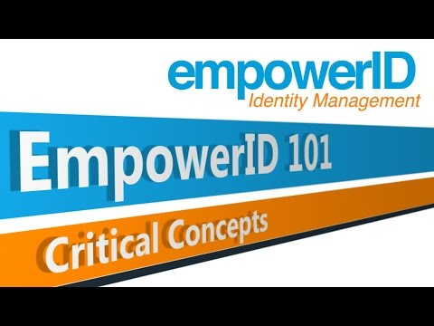 EmpowerID 101 - Critical Concepts