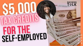 $5,000 TAX CREDITS FOR THE SELF-EMPLOYED |STIMULUS UPDATE | JAN. 14 | SHE BOSS TALK