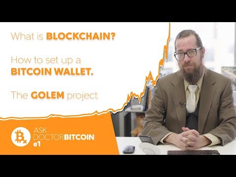 What is BLOCKCHAIN, How to set up a BITCOIN WALLET, & The GOLEM project - Ask Doctor Bitcoin e1