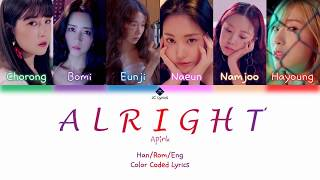 Apink  에이핑크  - A L R I G H T  Color Coded Lyrics  Han,rom,eng
