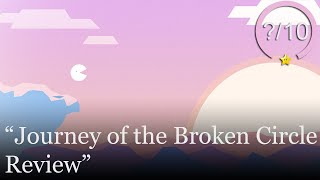 Journey of the Broken Circle Review [PS4, Switch, Xbox One, & PC] (Video Game Video Review)