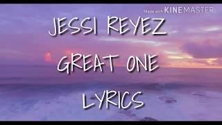 JESSIE REYEZ - GREAT ONE LYRICS