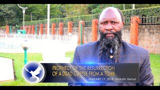 PROPHECY OF THE RESURRECTION OF A DEAD CORPSE FROM A TOMB - PROPHET DR. OWUOR