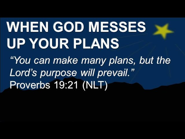 When God Messes Up Your Plans (12/27/2020)