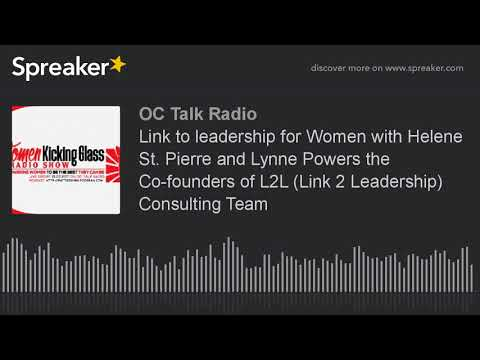 Link to leadership for Women with Helene St. Pierre and Lynne Powers the Co-founders of L2L (Link 2