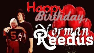 [EP] Happy Birthday, Norman Reedus! 🎈(Dear Norman Reedus, Happy Birthday to you! ===================================================================================== Я ..., 2017-01-06T06:04:43.000Z)