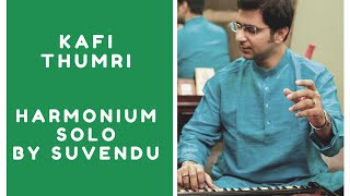 KAFI(MISHRA)  by SUVENDU BANERJEE, solo harmonium ,indian classical music