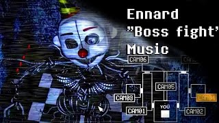 Ennard BOSS FIGHT Music EXTENDED