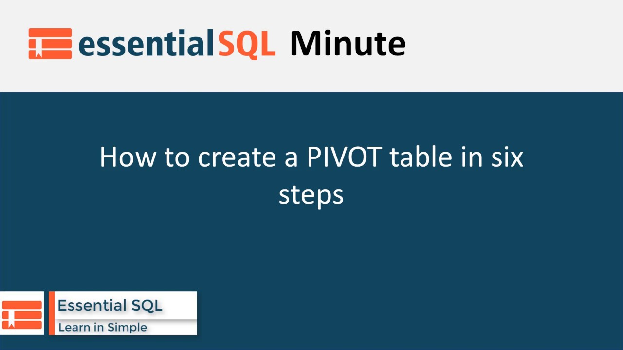 Create a SQL Pivot Table in Six Steps - Essential SQL