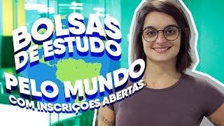 Bolsas de Estudo pelo Mundo com Inscrições Abertas!