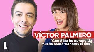 Víctor-Palmero-de-LQSA-Con-Alba-he-aprendido-mucho-sobre-transexualidad