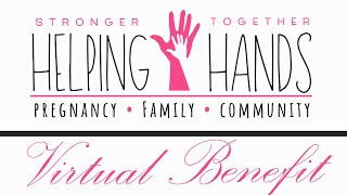 Helping Hands Virtual Benefit!