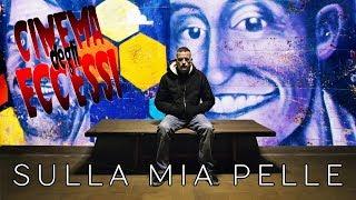 SULLA MIA PELLE - L'omicidio di Stato di Stefano Cucchi