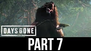 DAYS GONE Part 7 Gameplay Walkthrough - FIGHTING A BEAR (Full Game)