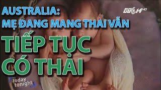 (VTC14)_Australia: mẹ đang mang thai vẫn tiếp tục có thai