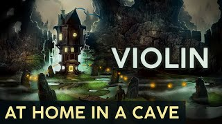 At Home in a Cave - VIOLIN - Hannah K Watson