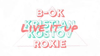 B-OK - Live It Up (Lyric) ft. Roxie, Kristian Kostov