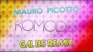 Mauro Picotto - Komodo (Gal BS Remix)