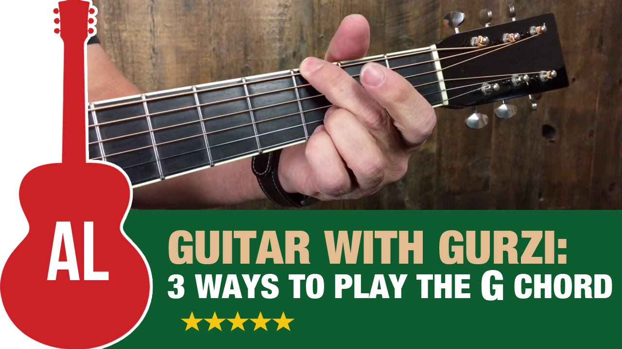 3 Ways To Play The G Chord Youtube