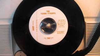 The Young Tyrants - I try ! (60's GARAGE PUNK)