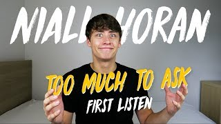 Video Niall Horan | Too Much To Ask (First Listen) download MP3, 3GP, MP4, WEBM, AVI, FLV Juli 2018