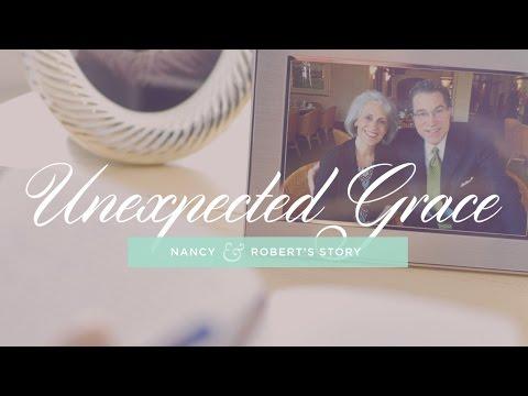 Unexpected Grace: Nancy & Robert's Story