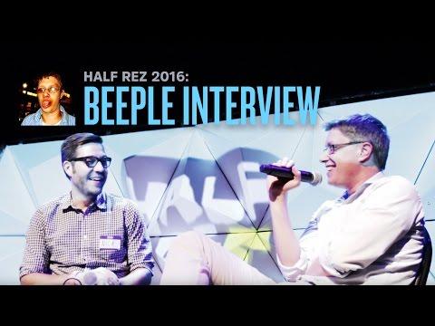 The Beeple Interview! /// Half Rez 2016