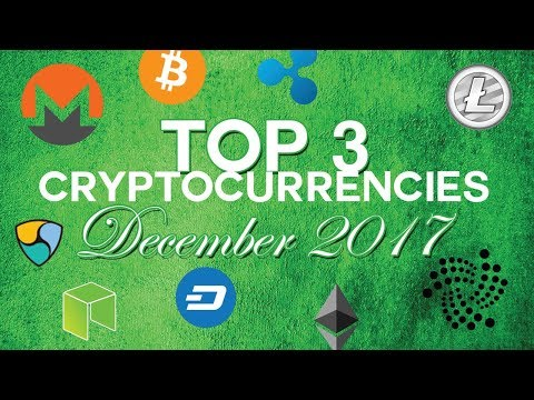 Top 3 Cryptocurrencies: December 2017