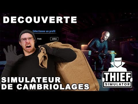 DÉCOUVERTE - Simulateur de Cambriolages (THIEF SIM)