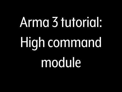 Arma 3 Tutorial: High Command Module