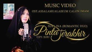 "Gambar cover ""PINTA TERAKHIR"" Suby-Ina (Romantic Duo) OST. Assalamualaikum Calon Imam"