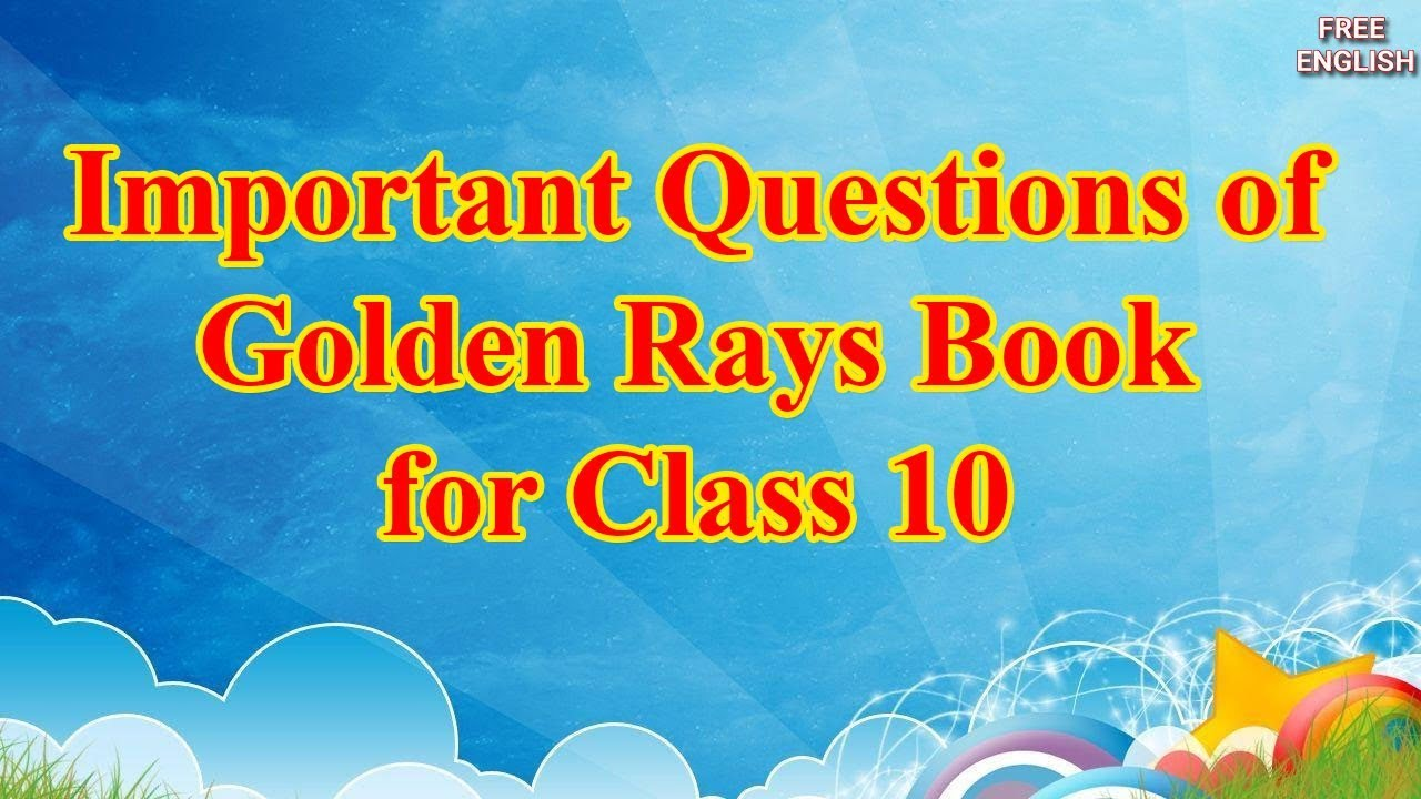 English Questions and answers of Golden Rays Book for Class 10