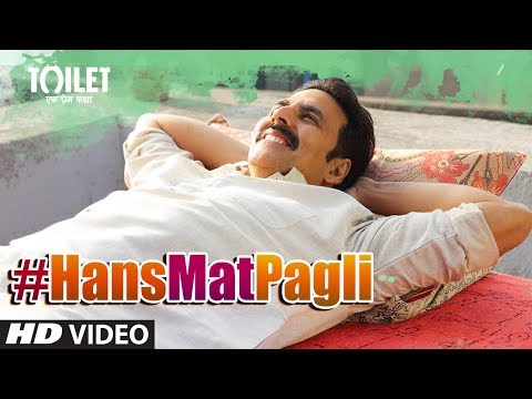 Mix - Hans Mat Pagli Video Song | Toilet- Ek Prem Katha | Akshay Kumar, Bhumi | Sonu Nigam, Shreya Ghoshal