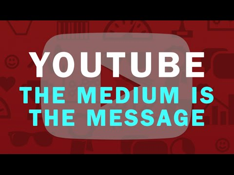 YouTube: The Medium Is The Message