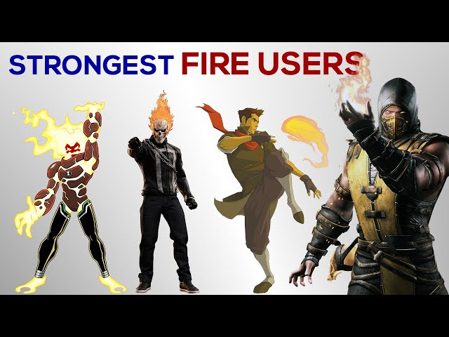 Strongest FIRE USERS in the Universe