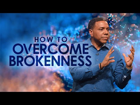 Sunday Service - How To Overcome Brokenness