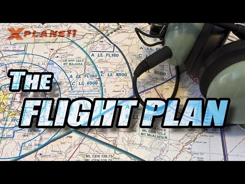 X Plane 11 - Basics [1/3] Flight Plan