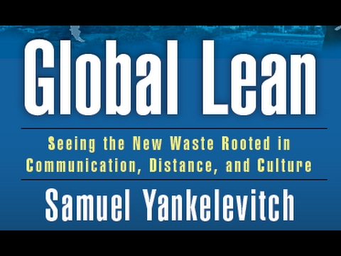 Global Lean- Seeing the New Waste Rooted in Communication, Distance and Culture