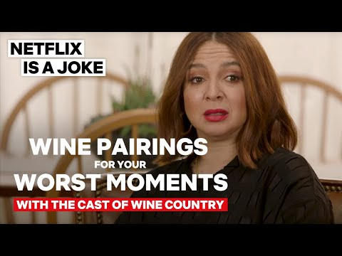 Wine Pairings For Your Worst Moments   Wine Country   Netflix