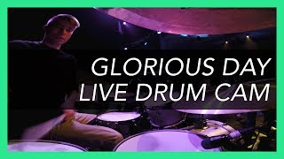 Glorious Day - Passion // Live Drum Cam - Steve Cogbill