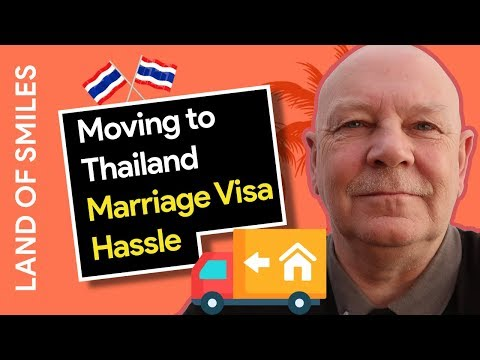 Moving to Thailand (2018) Marriage Visa Hassle and visa Runs Again