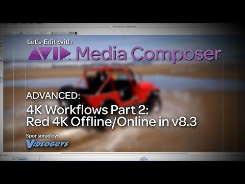 Let's Edit with Media Composer - Advanced - 4K Workflows Part 2: RED 4K Offline/Online in v8.3