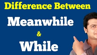 Difference Between While & Meanwhile in English Grammar   English Grammar Learning video part 201.