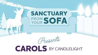 Sanctuary from your Sofa presents Carols by Candlelight
